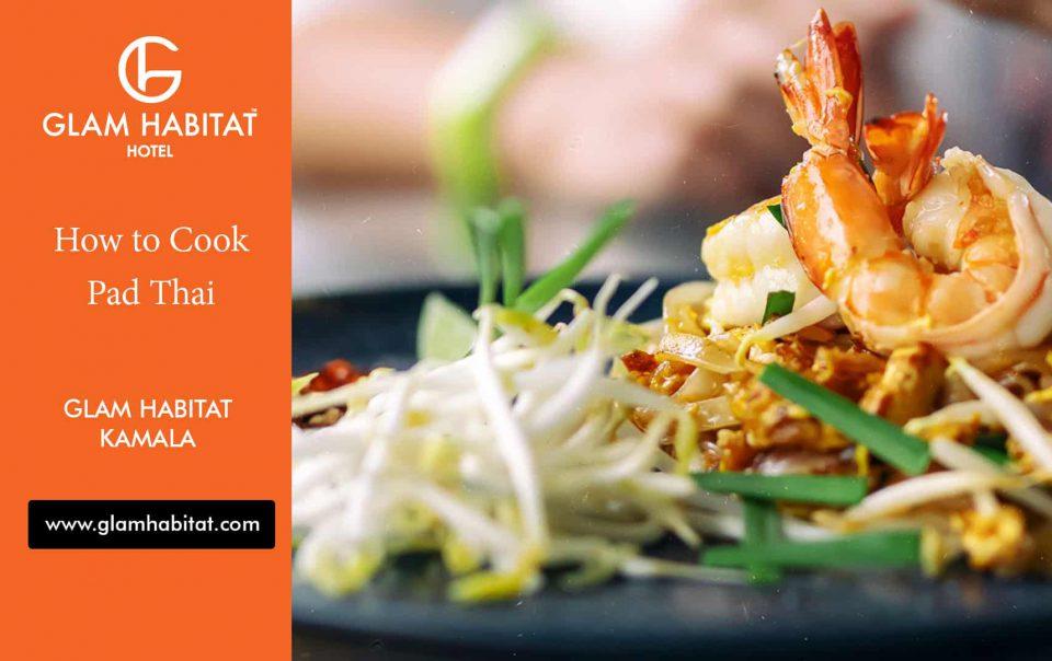 Comment cuisiner le Pad Thaï